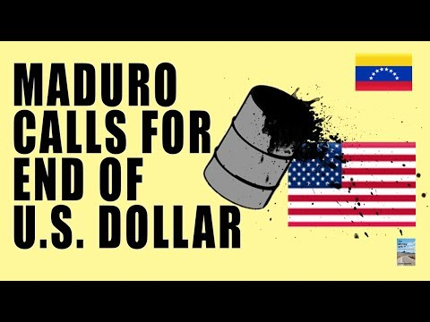 Maduro Calls For the END of the U.S. Dollar! Russia and Chin