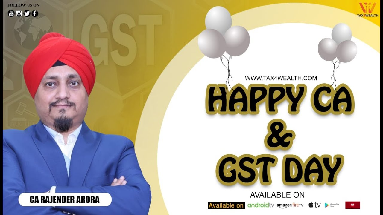 CA : Happy CA and GST Day with CA Rajender Arora