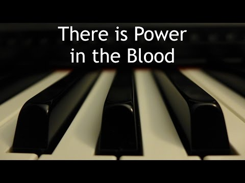 There is Power in the Blood - piano instrumental hymn with lyrics