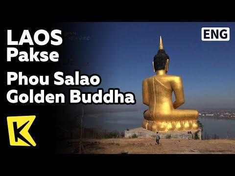【K】Laos Travel-Pakse[라오스 여행-팍세]푸살라오사원 불상/Phou Salao Golden Buddha/Mekong/Sedon/Temple/Nyang Falls