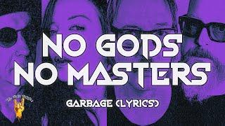 Garbage - No Gods No Masters (Lyrics)