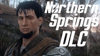 Fallout 4 - Northern Springs DLC Part 1 - Quest - New Land - Fully Voiced - PC