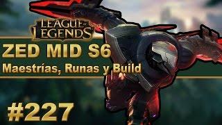 👍 ZED MID S6 Maestrias, Runas y Build (Español/No Guía) | Temporada 6 | Parche 6.17 | #227