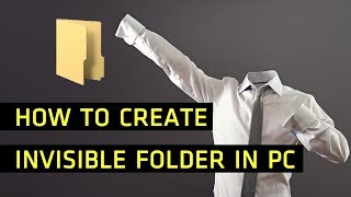 How To Create Invisible Folder In PC