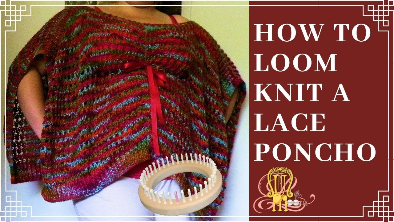 How To Loom Knit A Kaftan Or Poncho Youtube