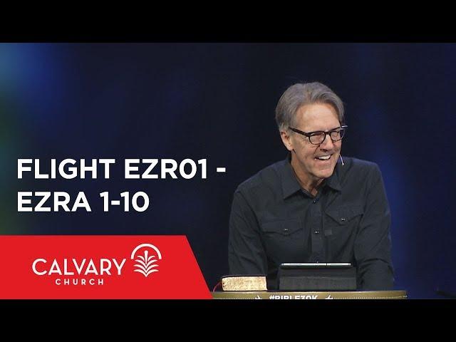 Ezra 1-10 - The Bible from 30,000 Feet  - Skip Heitzig - Flight EZR01