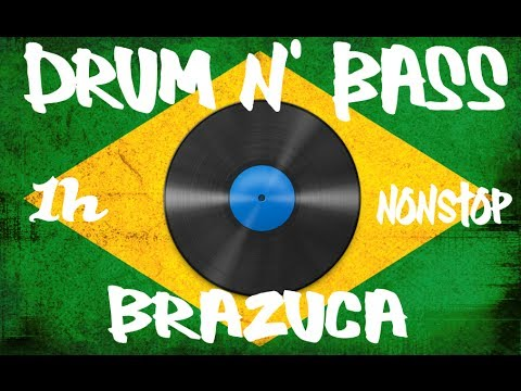 Nice Drum N Bass Brazuca 1h NONSTOP