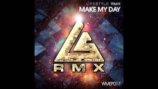 Life Style - Make My Day (Waio Remix)