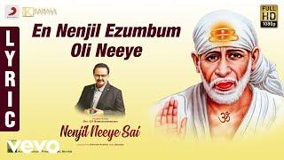Nenjil Neeye Sai - En Nenjil Ezumbum Oli Neeye Lyric | S.P. Balasubrahmanyam