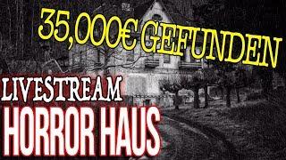 35.000€ gefunden im Horror Haus