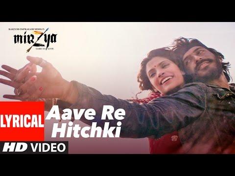 AAVE RE HITCHKI Lyrical Video Song |  MIRZYA | Shankar Ehsaan Loy | Rakeysh Omprakash Mehra | Gulzar