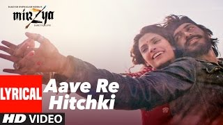 AAVE RE HITCHKI Lyrical Video Song |  MIRZYA | Shankar Ehsaan Loy | Rakeysh Omprakash Mehra | Gulzar