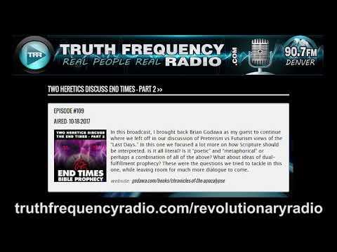 TFR - Revolutionary Radio w/ Brian Godawa: Heretics Discuss the Last Days - Part 2