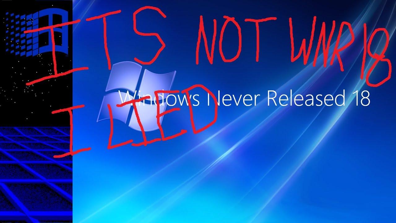 Windows Never Released 18