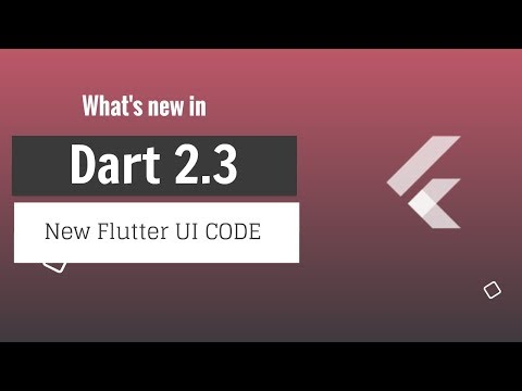 What's new in Dart 2.3 | New Flutter UI Code Features