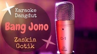 Karaoke dangdut Bang Jono (Koplo) - Zaskia Gotik|| Cover Dangdut No Vocal
