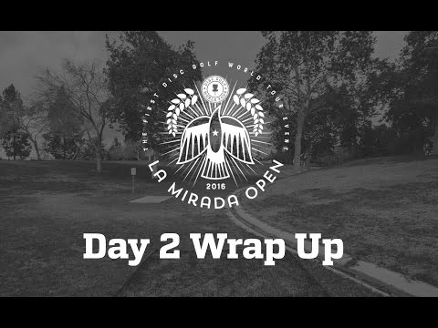 La Mirada Open 2016: Day 2 Wrap Up Show