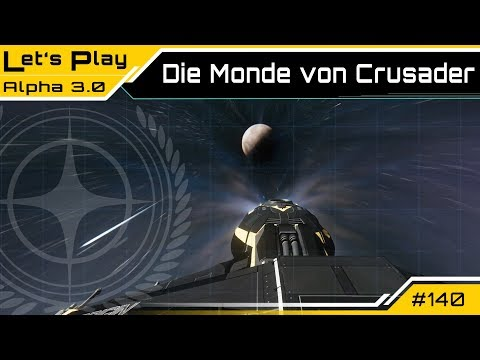 Star Citizen 3.0 🕹️ Die Monde von Crusader | LetsPlay Guide [Deutsch/German]