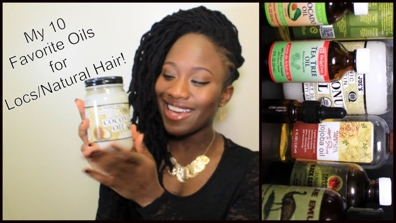 Loc Maintenance My Top 10 Favorite Oils For LocsNatural