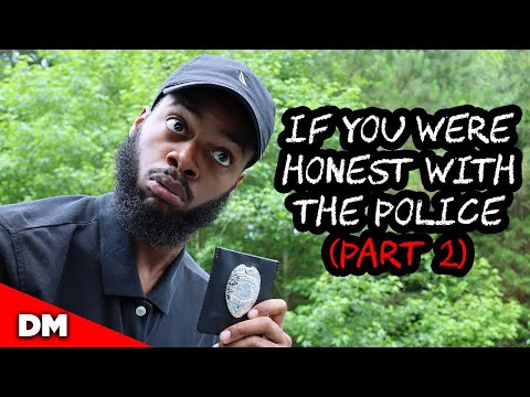 IF YOU WERE HONEST WITH THE POLICE (PART 2)   #Shorts