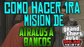GTA V Como empezar los ATRACOS A BANCOS ! Como empezar a hacer la primera MISION ATRACO GTA V Online