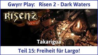 Risen 2 Teil 15: Freiheit für Largo! - Let's Play