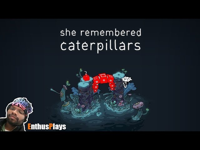She Remembered Caterpillars (Switch) - EnthusPlays | GameEnthus