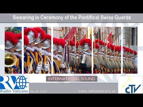 2017.05.06 - Swearing in Ceremony of the Pontifical Swiss Guards