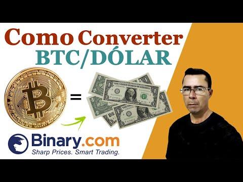 CORRETORA BINARY L Como CONVERTER Seus BTC Pra O Dolar