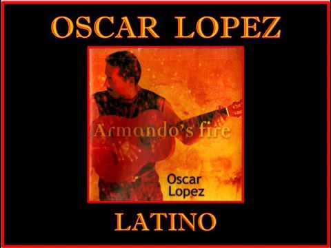Oscar Lopez - Latino