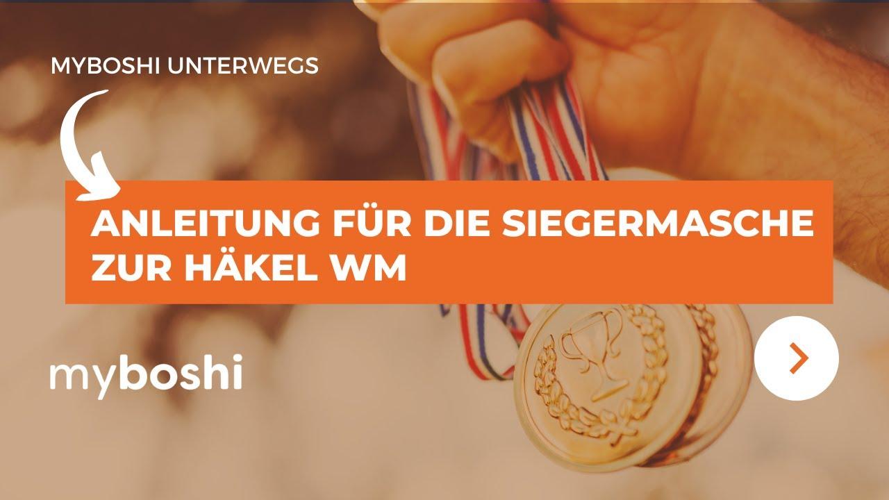 Anleitung Für Die Siegermasche Zur Myboshi Häkel Wm 2015 Youtube