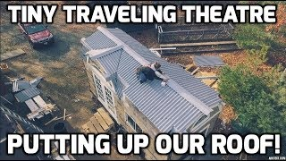PUTTING UP OUR ONDURA TINY HOUSE ROOF!!! (In 4k)