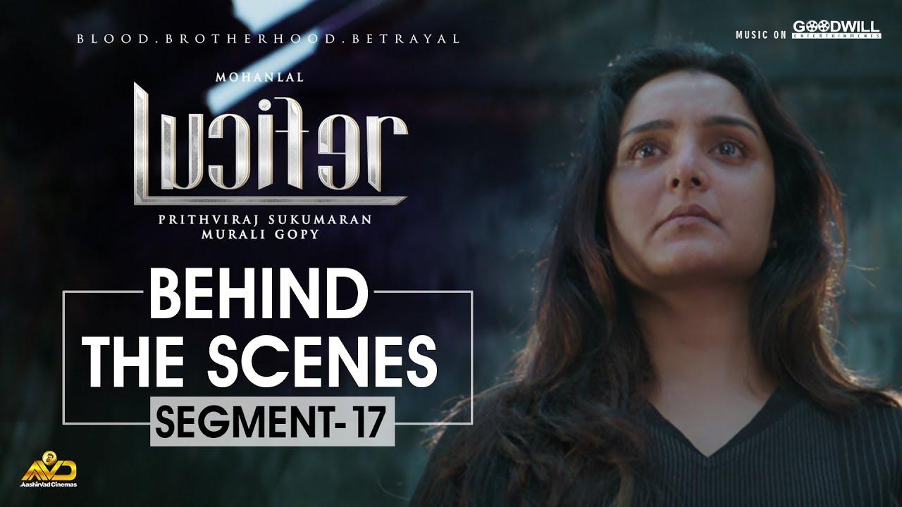 LUCIFER Behind The Scenes - Segment 17 | Mohanlal | Prithviraj Sukumaran | Antony Perumbavoor