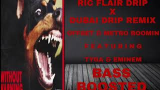 "Offset & Metro Boomin ft. Tyga & Eminem ""Ric Flair Drip x Dubai Drip"" Remix (Bass Boosted)"