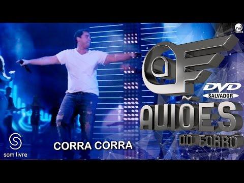 Aviões do Forró - DVD Ao Vivo em Salvador - Corra Corra