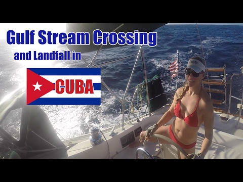 #93: Cuba Voyage Finale: Gulf Stream Crossing and Landfall i