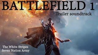 BATTLEFIELD 1 Seven Nation Army Original Song