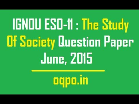 IGNOU ESO-11: The Study Of Society Question Paper June, 2015