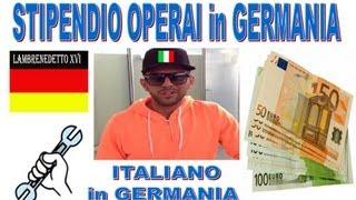 Video STIPENDIO OPERAI IN GERMANIA !!! ( Intervista a un connazionale) download MP3, 3GP, MP4, WEBM, AVI, FLV November 2017