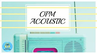OPM Acoustic Songs | Relaxing Acoustic Cover | CM Music Playlist