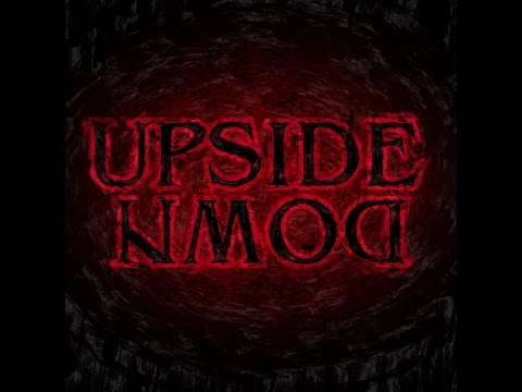 Upside Down (a song inspired by Stranger Things--No Spoilers)