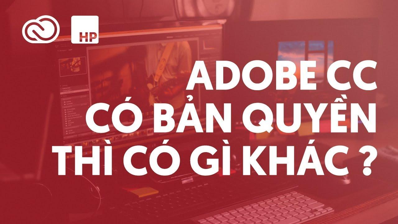 📷 Adobe CC 2018 Bản quyền thì có gì khác?  | HPphotoshop.com
