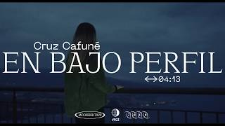 CRUZ CAFUNÉ - EN BAJO PERFIL [Moonlight922 no. 4]