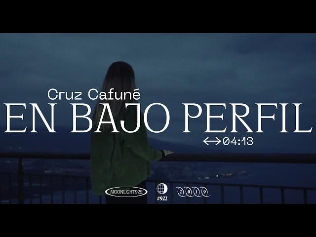 CRUZ CAFUNÉ - EN BAJO PERFIL [Moonlight922 no. 4]