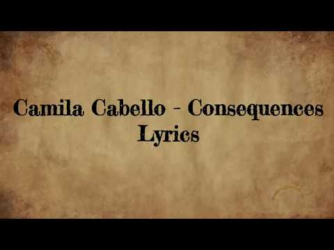 Camila Cabello - Consequences (Lyrics)