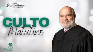 Culto Matutino - Rev. Luiz André Joia
