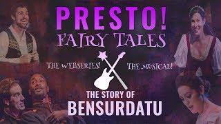Presto! Fairy Tales: The Story of Bensurdatu (Episode 5)