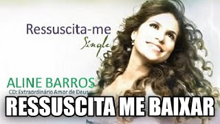 Aline Barros Ressuscita Me Baixar