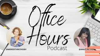 You found your TRIBE! Office Hours a weekly village for Black women professionals