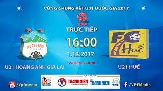full  u21 hoang anh gia lai vs u21 hue  vck u21 quoc gia bao thanh nien 2017